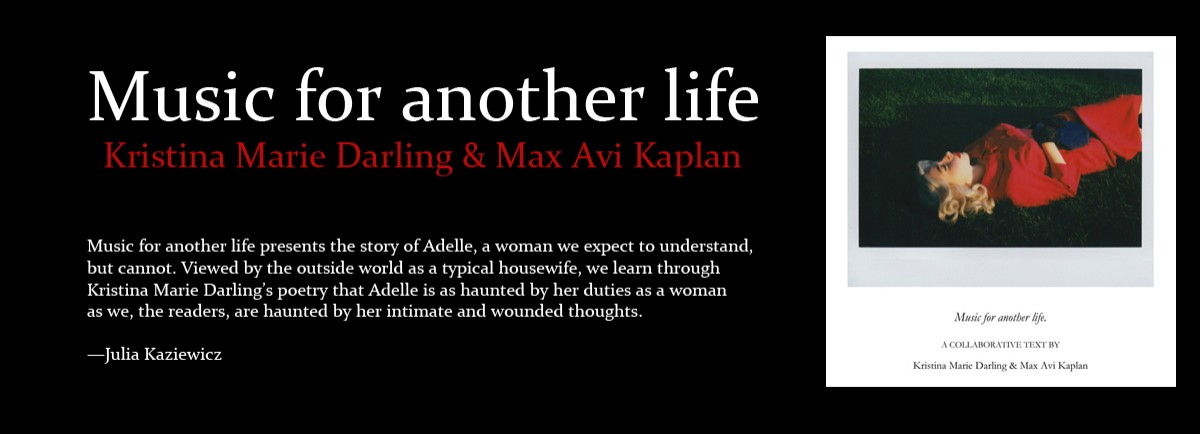 Music for another life by Kristina Marie Darling and Max Avi Kaplan